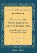 Catalogue of Opera Librettos Printed Before 1800, Vol. 2 [ITA]