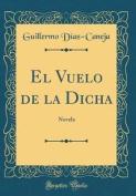 El Vuelo de la Dicha [Spanish]