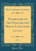 Vocabulary of the English and Malay Languages, Vol. 1