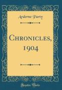 Chronicles, 1904