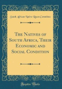 The Natives of South Africa, Their Economic and Social Condition