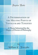 A Determination of the Melting Points of Tantalum and Tungsten