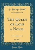 The Queen of Love a Novel, Vol. 3 of 3