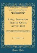 S. 637, Individual Fishing Quota Act of 2001