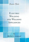 Electric Welding and Welding Appliances