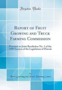 Report of Fruit Growing and Truck Farming Commission