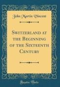 Switzerland at the Beginning of the Sixteenth Century