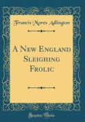 A New England Sleighing Frolic