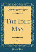 The Idle Man, Vol. 1