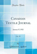 Canadian Textile Journal, Vol. 39