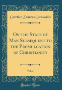 On the State of Man Subsequent to the Promulgation of Christianity, Vol. 2