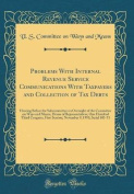 Problems with Internal Revenue Service Communications with Taxpayers and Collection of Tax Debts