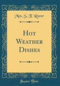 Hot Weather Dishes