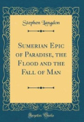 Sumerian Epic of Paradise, the Flood and the Fall of Man