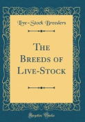 The Breeds of Live-Stock
