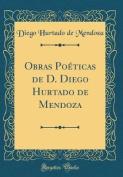 Obras Poeticas de D. Diego Hurtado de Mendoza  [Spanish]
