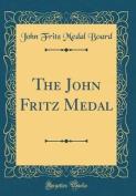 The John Fritz Medal