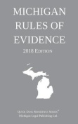 Michigan Rules of Evidence; 2018 Edition