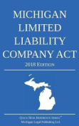 Michigan Limited Liability Company ACT; 2018 Edition