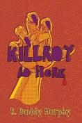 Killroy Is Here