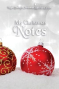 My Christmas Notes: Special Christmas Notebooks/Journals Edition [Special Edition]