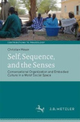 Self, Sequence and the Senses