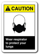 Caution Sign -Wear Respirator To Protect Your Lungs 18cm x 25cm Safety Sign ansi