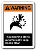 Warning Sign - Warning This Machine Starts Automatically Keep Hands Clear 18cm x 25cm