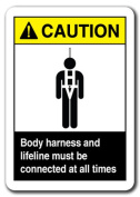 Caution Sign - Body Harness And Lifeline Connected All Times 18cm x 25cm Safety Sign