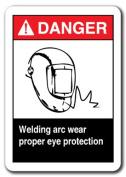 Danger Sign - Welding Arc Wear Proper Eye Protection 7x10 Safety Sign ansi