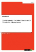 The Democratic Attitudes of Students and Their Political Participation
