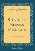 Stories of Russian Folk-Life