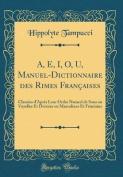 A, E, I, O, U, Manuel-Dictionnaire Des Rimes Francaises [FRE]