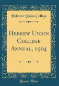 Hebrew Union College Annual, 1904