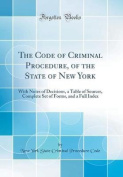 The Code of Criminal Procedure, of the State of New York