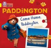 Paddington: Come Home, Paddington