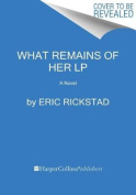 What Remains of Her [Large Print]