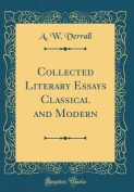 Collected Literary Essays Classical and Modern