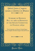 Summary of Revenue Bill of 1962 as Reported by the Senate Committee on Finance 10650