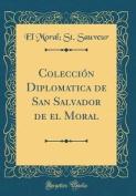 Coleccion Diplomatica de San Salvador de El Moral  [Spanish]