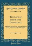 The Life of Henriette D'Osseville