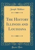 The History Illinois and Louisiana