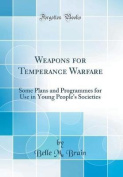 Weapons for Temperance Warfare