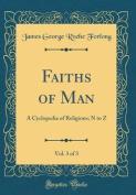 Faiths of Man, Vol. 3 of 3