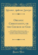 Organic Christianity, or the Church of God