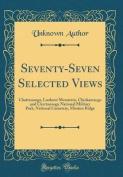 Seventy-Seven Selected Views