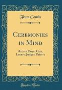 Ceremonies in Mind
