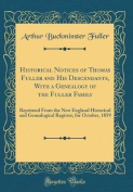 Historical Notices of Thomas Fuller and His Descendants, with a Genealogy of the Fuller Family