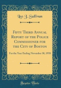 Fifty Third Annual Report of the Police Commissioner for the City of Boston
