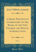 A Short Protestant Commentary on the Books of the New General and Special Introductions, Vol. 3